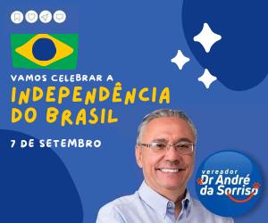 Dr. André Egydio- Dia da Independência 2021